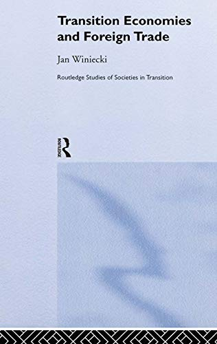 9780415253345: Transition Economies and Foreign Trade (Routledge Studies of Societies in Transition)