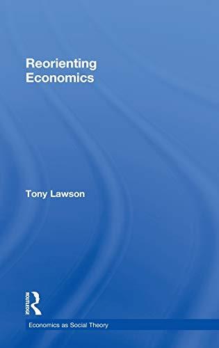 9780415253352: Reorienting Economics (Economics as Social Theory)