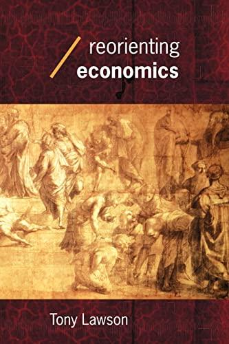 9780415253369: Reorienting Economics (Economics as Social Theory)