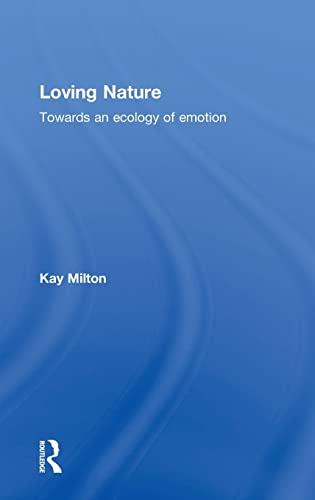 9780415253536: Loving Nature: Towards an Ecology of Emotion