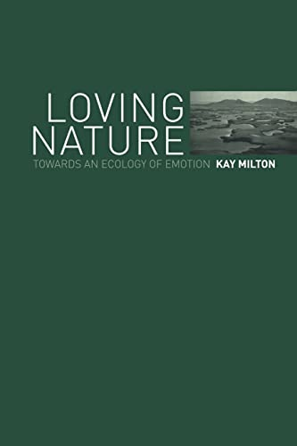 9780415253543: Loving Nature: Towards an Ecology of Emotion