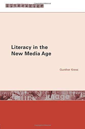 Literacy in the New Media Age (Literacies): Kress, Gunther
