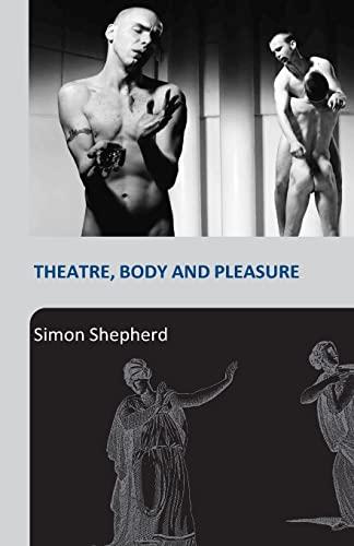 9780415253758: Theatre, Body and Pleasure