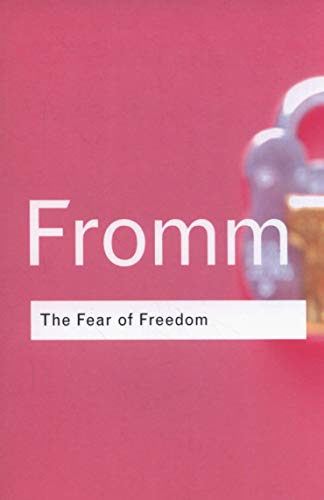 9780415253888: The Fear of Freedom (Routledge Classics)