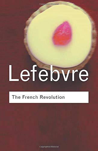 9780415253932: The French Revolution: From its Origins to 1793: Volume 34 (Routledge Classics)
