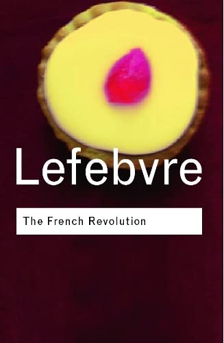 9780415253932: The French Revolution: From its Origins to 1793 (Routledge Classics) (Volume 34)