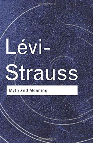 9780415253949: Myth and Meaning (Routledge Classics)