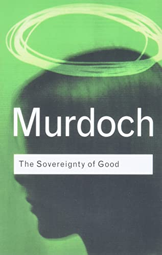 9780415253994: The Sovereignty of Good (Routledge Classics)