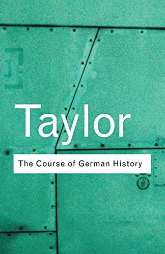 9780415254052: The Course of German History: A Survey of the Development of German History since 1815 (Routledge Classics) (Volume 19)
