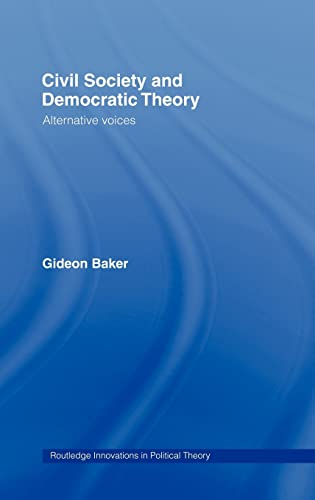 9780415254182: Civil Society and Democratic Theory: Alternative Voices (Routledge Innovations in Political Theory)