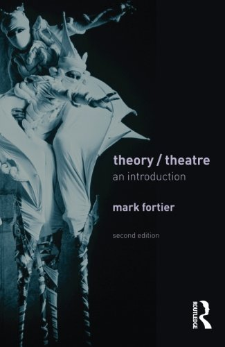 Theory/Theatre: An Introduction: Fortier, Mark