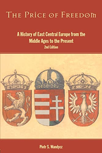 9780415254915: The Price of Freedom: A History of East Central Europe from the Middle Ages to the Present