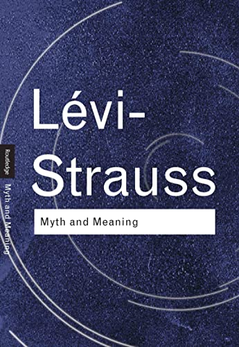 9780415255486: Myth and Meaning (Routledge Classics)