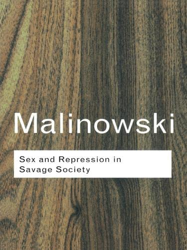 9780415255547: Sex and Repression in Savage Society (Routledge Classics) (Volume 105)