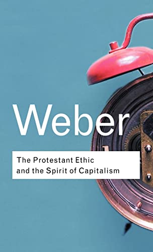 9780415255592: The Protestant Ethic and the Spirit of Capitalism (Routledge Classics)