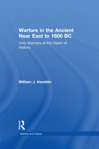 9780415255882: Warfare in the Ancient Near East to 1600 BC: Holy Warriors at the Dawn of History (Warfare and History)