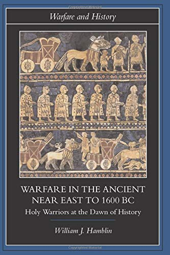9780415255899: Warfare in the Ancient Near East to 1600 BC (Warfare and History)