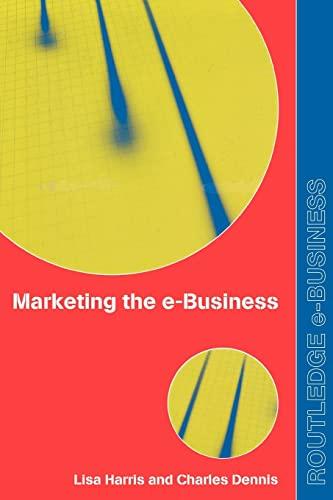 9780415256018: Marketing the e-Business (Routledge eBusiness)