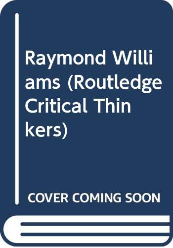9780415256124: Raymond Williams (Routledge Critical Thinkers)