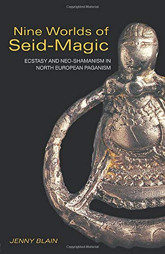 9780415256513: Nine Worlds of Seid Magic: Ecstasy and Neo-Shamanism in North-European Paganism: Ecstasy and Neo-shaminism in North European Paganism