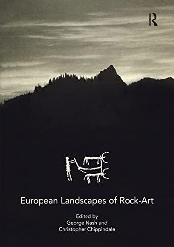 European Landscapes of Rock-Art: Editor-Christopher Chippindale; Editor-George Nash