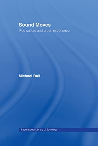 9780415257510: Sound Moves: iPod Culture and Urban Experience