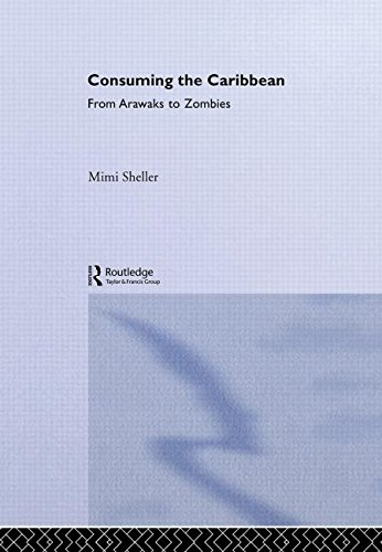 9780415257596: Consuming the Caribbean: From Arawaks to Zombies (International Library of Sociology)