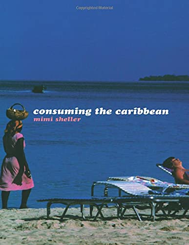 9780415257602: Consuming the Caribbean: From Arawaks to Zombies (International Library of Sociology)