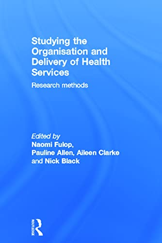 9780415257626: Studying the Organisation and Delivery of Health Services: Research Methods (Social Aspects of AIDS Series)