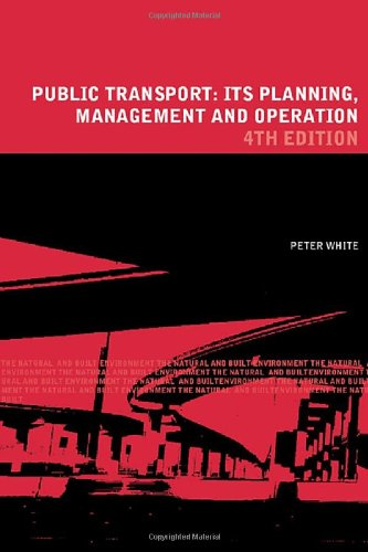 9780415257718: Public Transport: Its Planning, Management and Operation (Natural and Built Environment Series)