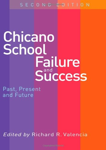 9780415257749: Chicano School Failure and Success: Past, Present, and Future