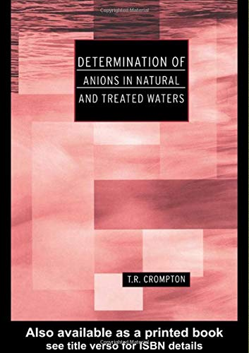 Determination of Anions in Natural and Treated Waters: Crompton, T. R.