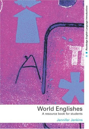 9780415258067: World Englishes: A Resource Book for Students (Routledge English Language Introductions)