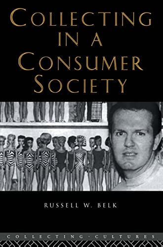 9780415258487: Collecting in a Consumer Society (Collecting Cultures)