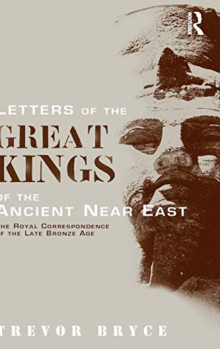 9780415258579: Letters of the Great Kings of the Ancient Near East: The Royal Correspondence of the Late Bronze Age