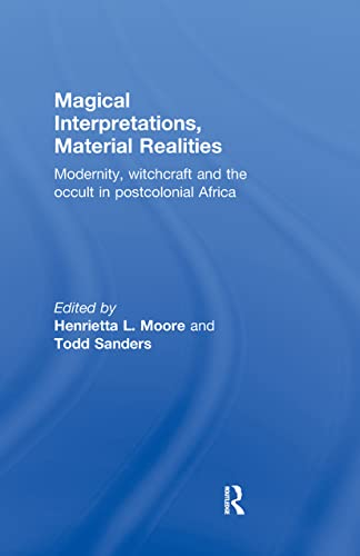 9780415258661: Magical Interpretations, Material Realities: Modernity, Witchcraft and the Occult in Postcolonial Africa