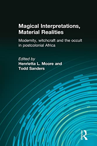 9780415258678: Magical Interpretations, Material Realities: Modernity, Witchcraft and the Occult in Postcolonial Africa