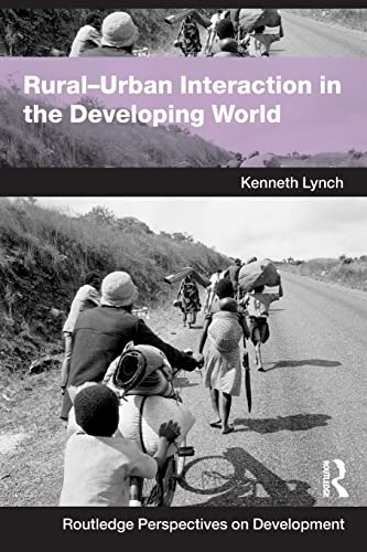 Rural-Urban Interaction in the Developing World (Routledge Perspectives on Development): Lynch, ...