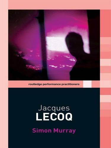 9780415258814: Jacques Lecoq (Routledge Performance Practitioners)
