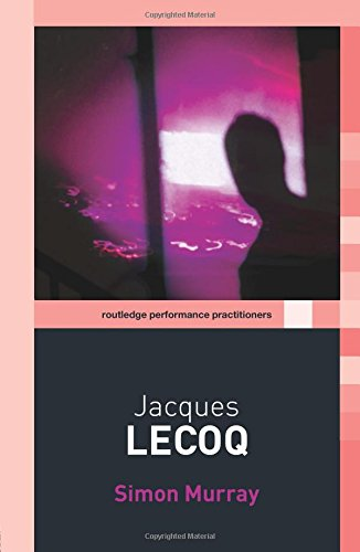 9780415258821: Jacques Lecoq (Routledge Performance Practitioners)
