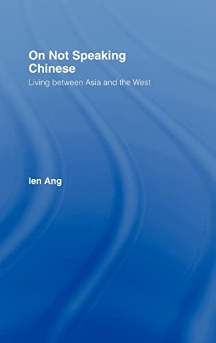9780415259125: On Not Speaking Chinese: Living Between Asia and the West