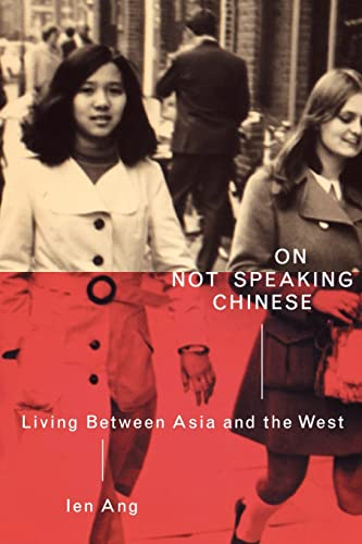 9780415259132: On Not Speaking Chinese: Living Between Asia and the West