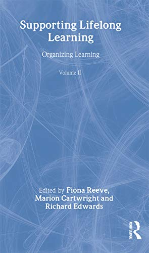 9780415259293: Supporting Lifelong Learning: Volume II: Organising Learning