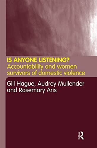 9780415259460: Is Anyone Listening?: Putting the Views of Survivors of Domestic Violence into Policy and Practice