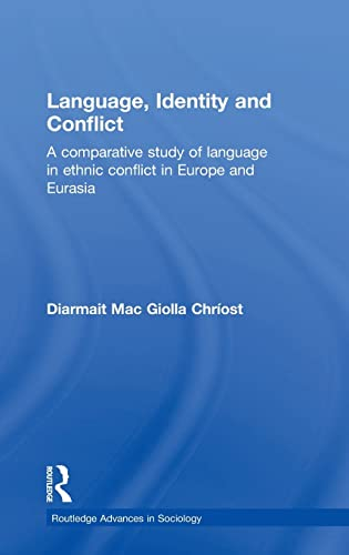 9780415259507: Language, Identity and Conflict: A Comparative Study of Language in Ethnic Conflict in Europe and Eurasia (Routledge Advances in Sociology)