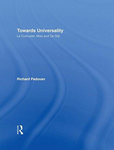 9780415259620: Towards Universality: Le Corbusier, Mies and De Stijl