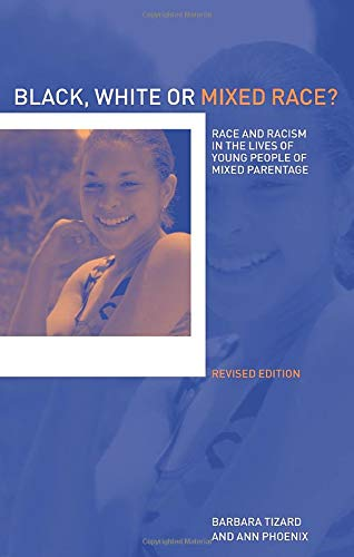 9780415259828: Black, White or Mixed Race?: Race and Racism in the Lives of Young People of Mixed Parentage