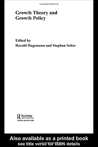Growth Theory and Growth Policy: Hagemann, Harald