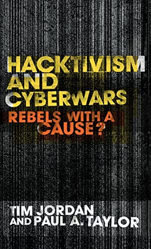 9780415260039: Hacktivism and Cyberwars: Rebels with a Cause?