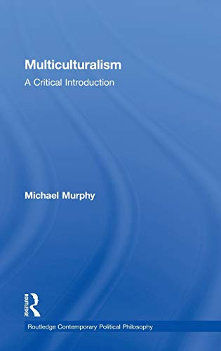 9780415260428: Multiculturalism: A Critical Introduction (Routledge Contemporary Political Philosophy)